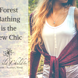 Forest Bathing is the New Chic
