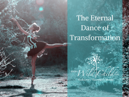The Eternal Dance of Transformation